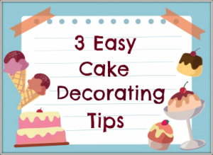 Cake Decorating Tips Beginners : 3 Easy Cake Decorating Tips For Beginners