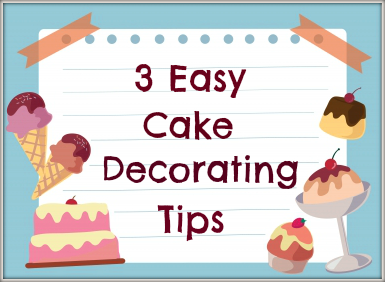 Easy cake decorating tips